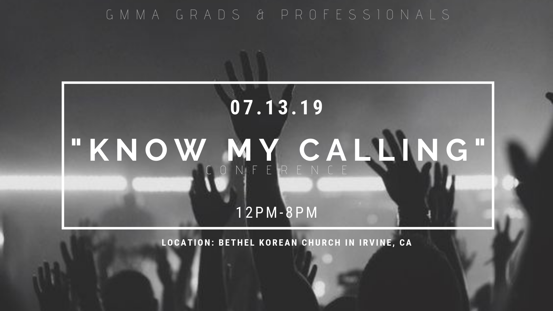 "GMMA Regional Conference – ""Know My Calling"" – July 13, 2019"